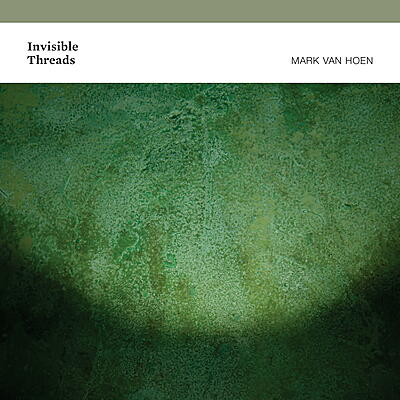Mark Van Hoen - Invisible Threads
