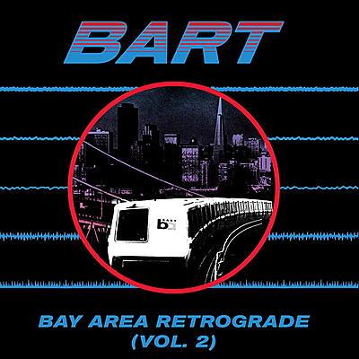 Various Artists - Bay Area Retrograde (BART) Vol. 2