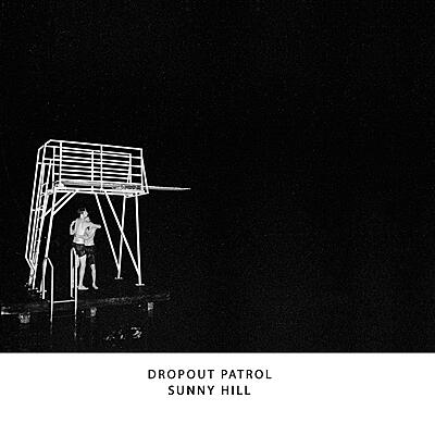 Dropout Patrol - Sunny Hill