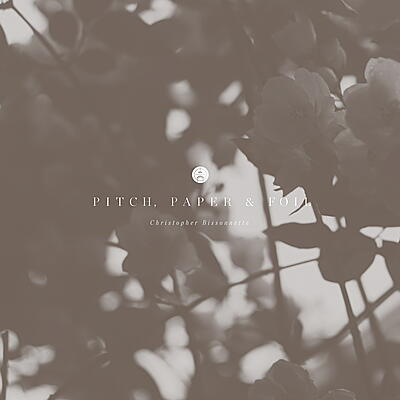 Christopher Bissonnette - Pitch, Paper & Foil