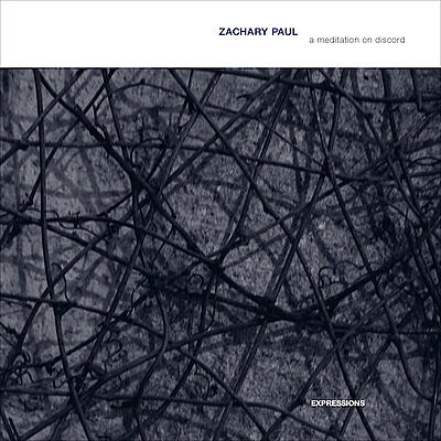 Zachary Paul - A Meditation On Discord