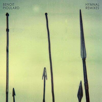 Benoît Pioulard - Hymnal Remixes