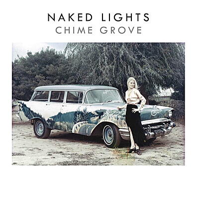 Naked Lights - Chime Grove