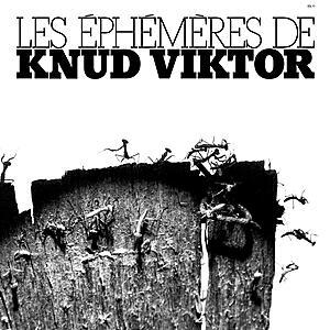 Knud Viktor - Les Ephémères
