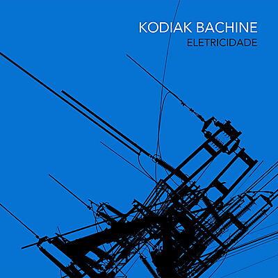 Kodiak Bachine - Eletricidade