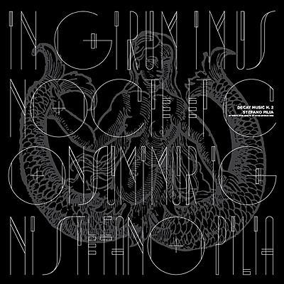 Stefano Pilia - Decay Music n. 2: In Girum Imus Nocte Et Consumimur Igni