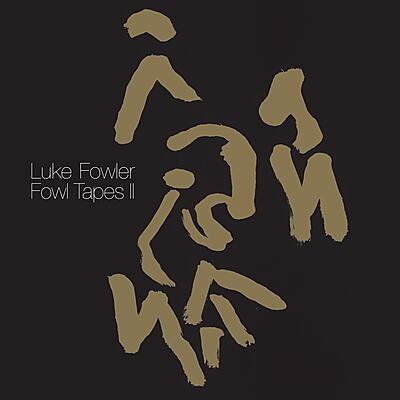 Luke Fowler - Fowl Tapes II