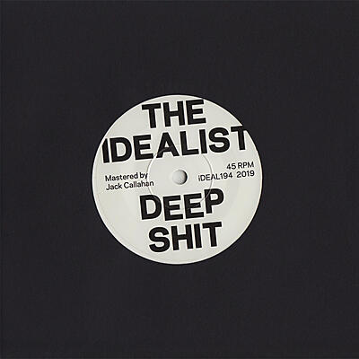 The Idealist - Deep Shit / The Drop