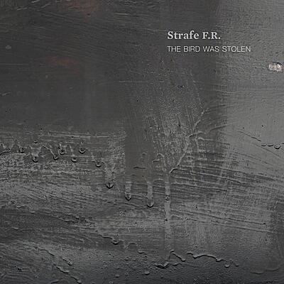 Strafe F.R. - The Bird Was Stolen