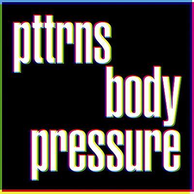 PTTRNS - Body Pressure