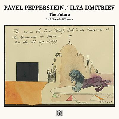 Pavel Pepperstein & Ilya Dmitriev - The Future