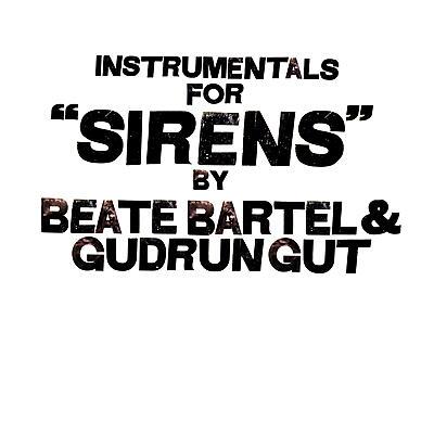 Beate Bartel / Gudrun Gut - Instrumentals for Sirens