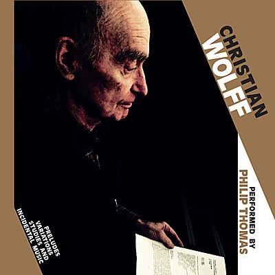 Christian Wolff - Preludes, Variations, Studies And Incidental Music