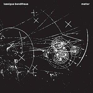 Lassigue Bendthaus - Matter