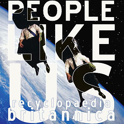 People Like Us - Recyclopaedia Britannica