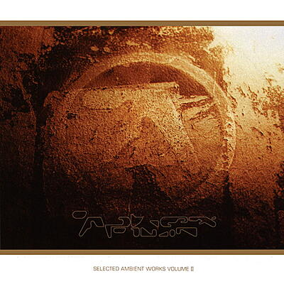Aphex Twin - Selected Ambient Works Vol. 2
