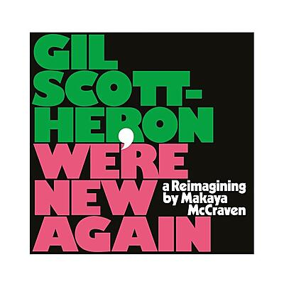 Gil Scott-Heron - We're New Again - A Reimagining By Makaya McCraven
