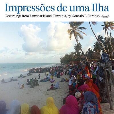 Gonçalo F Cardoso - Impressões De Uma Ilha (Unguja)