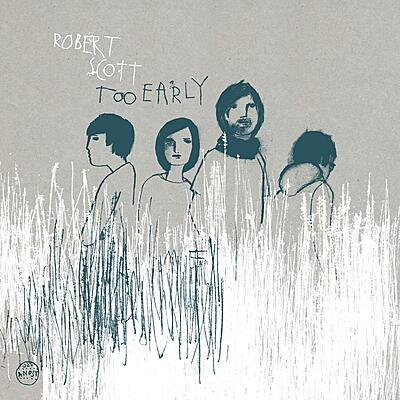 Robert Scott - Too Early / The Moon Upstairs