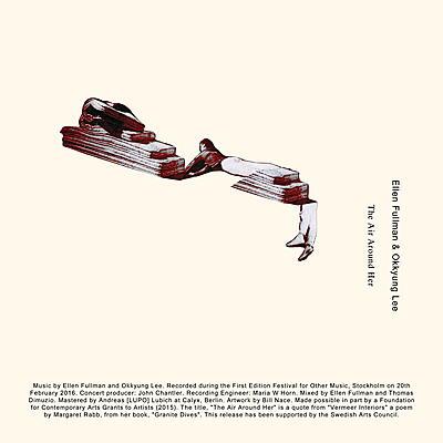 Ellen Fullman & Okkyung Lee - The Air Around Her