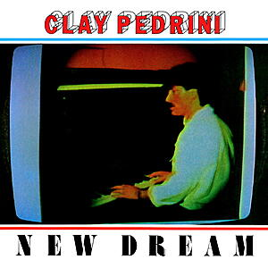 Clay Pedrini - New Dream