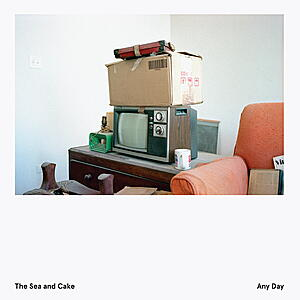 The Sea and Cake - Any Day