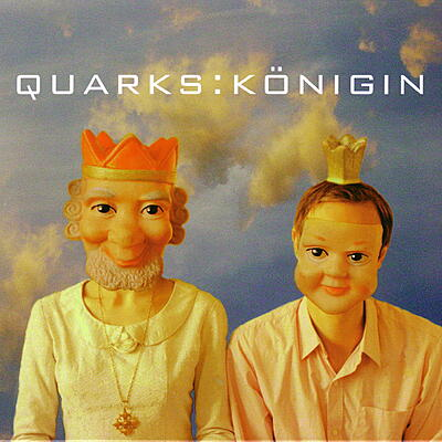 Quarks - Königin
