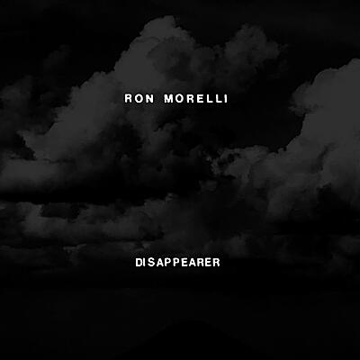 Ron Morelli - Disappearer