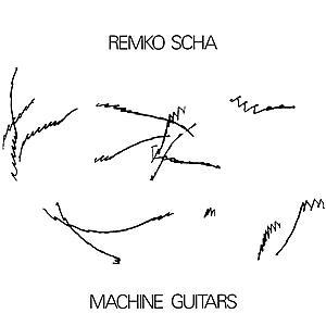 Remko Scha - Machine Guitars