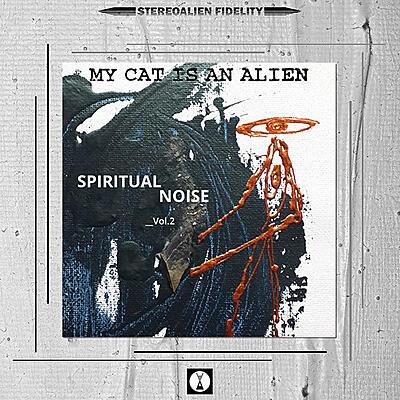 My Cat Is An Alien - Spiritual Noise_Vol.2