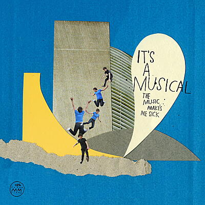 It's A Musical - The Music Makes Me Sick