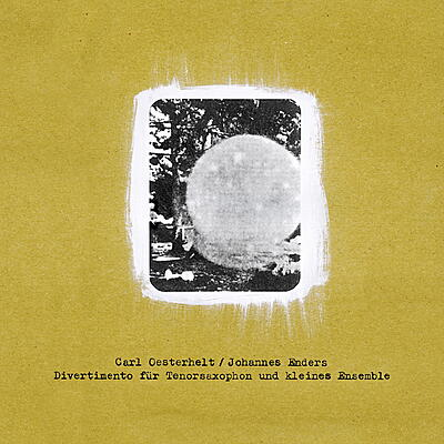 Carl Oesterhelt / Johannes Enders - Divertimento Für Tenorsaxophon Und Kleines Ensemble
