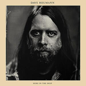 Dave Heumann - Here In The Deep