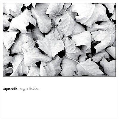 Aquarelle - August Undone