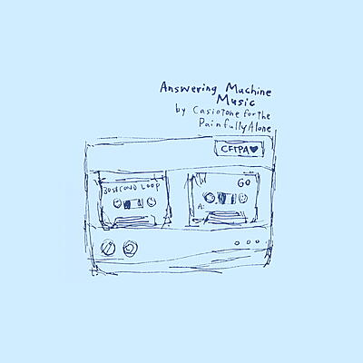 Casiotone For The Painfully Alone - Answering Machine Music