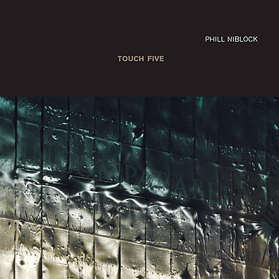 Phill Niblock - Touch Five