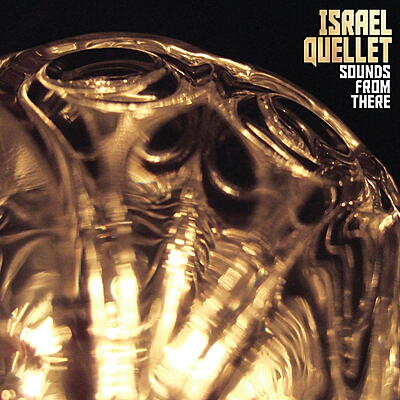 Israel Quellet - Sounds From There