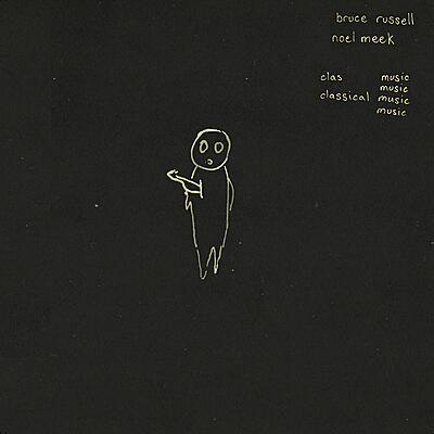 Bruce Russell & Noel Meek - Classical Music