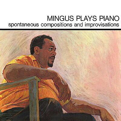 Charles Mingus - Mingus Plays Piano