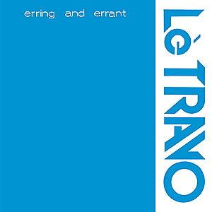 Lè Travo - Erring And Errant