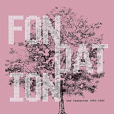 Fondation - Les Cassettes 1980 - 1983