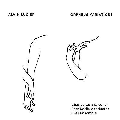 Alvin Lucier - Orpheus Variations