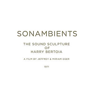 Harry Bertoia - Sonambients: The Sound Sculpture Of Harry Bertoia
