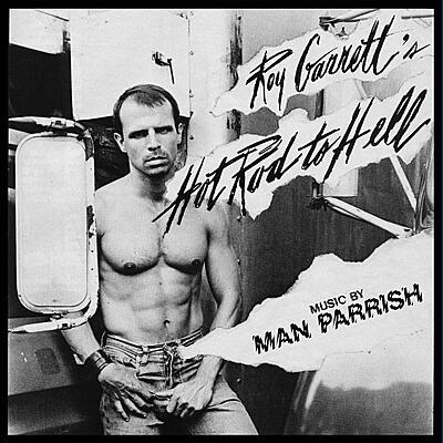 Roy Garrett & Man Parrish - Hot Rod To Hell