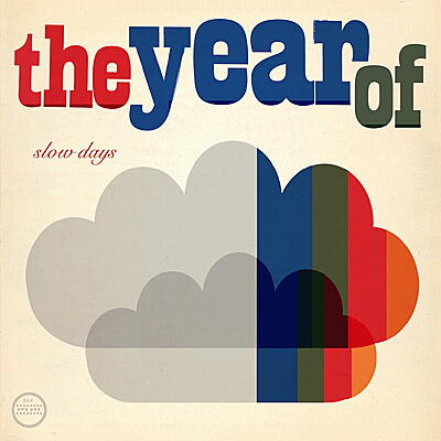 The Year Of - Slow Days
