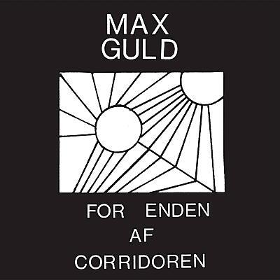 Max Guld - For Enden Af Corridoren