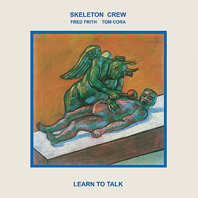 Skeleton Crew (Fred Frith/Tom Cora) - Learn To Talk