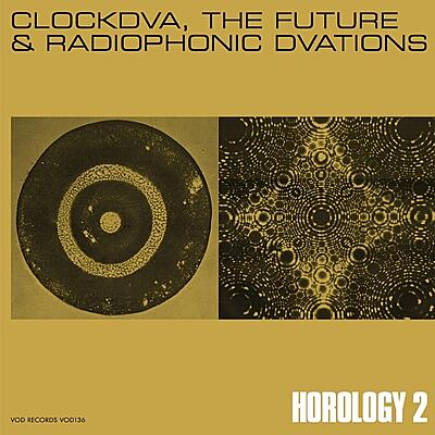 Clock DVA - Horology II - The Future & Radiophonic DVAtions