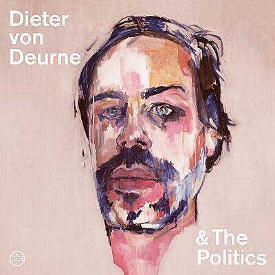 Dieter von Deurne and The Politics - Dieter von Deurne and The Politics