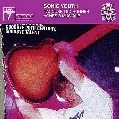 Sonic Youth - J'accuse Ted Hughes